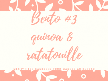 Mes p'tits bento # 3 : quinoa & ratatouille