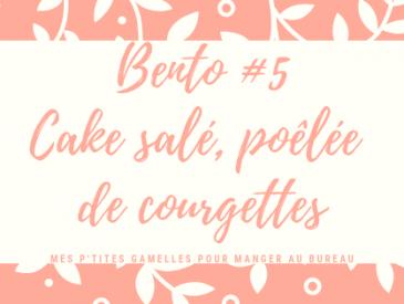 Mes p'tits bento # 5 : cake salé, poêlée de courgettes