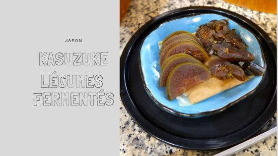 Kasuzuke, les légumes fermentés [Japon]