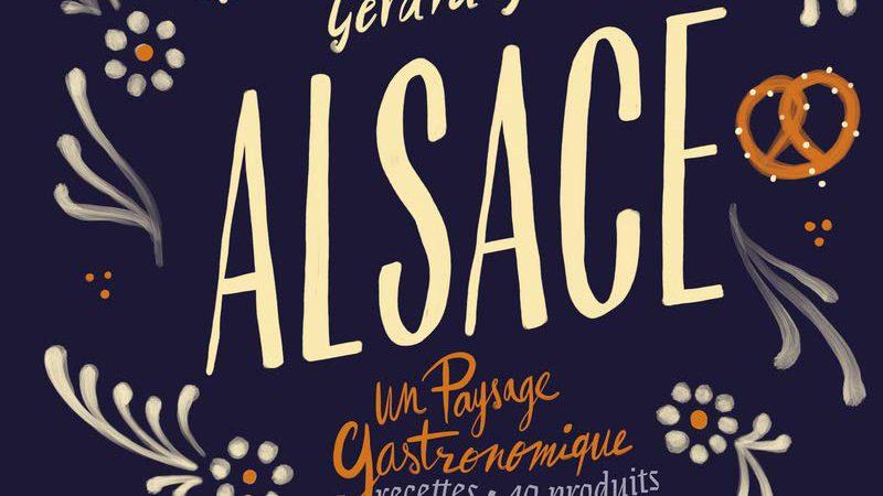 Alsace un Paysage Gastronomique