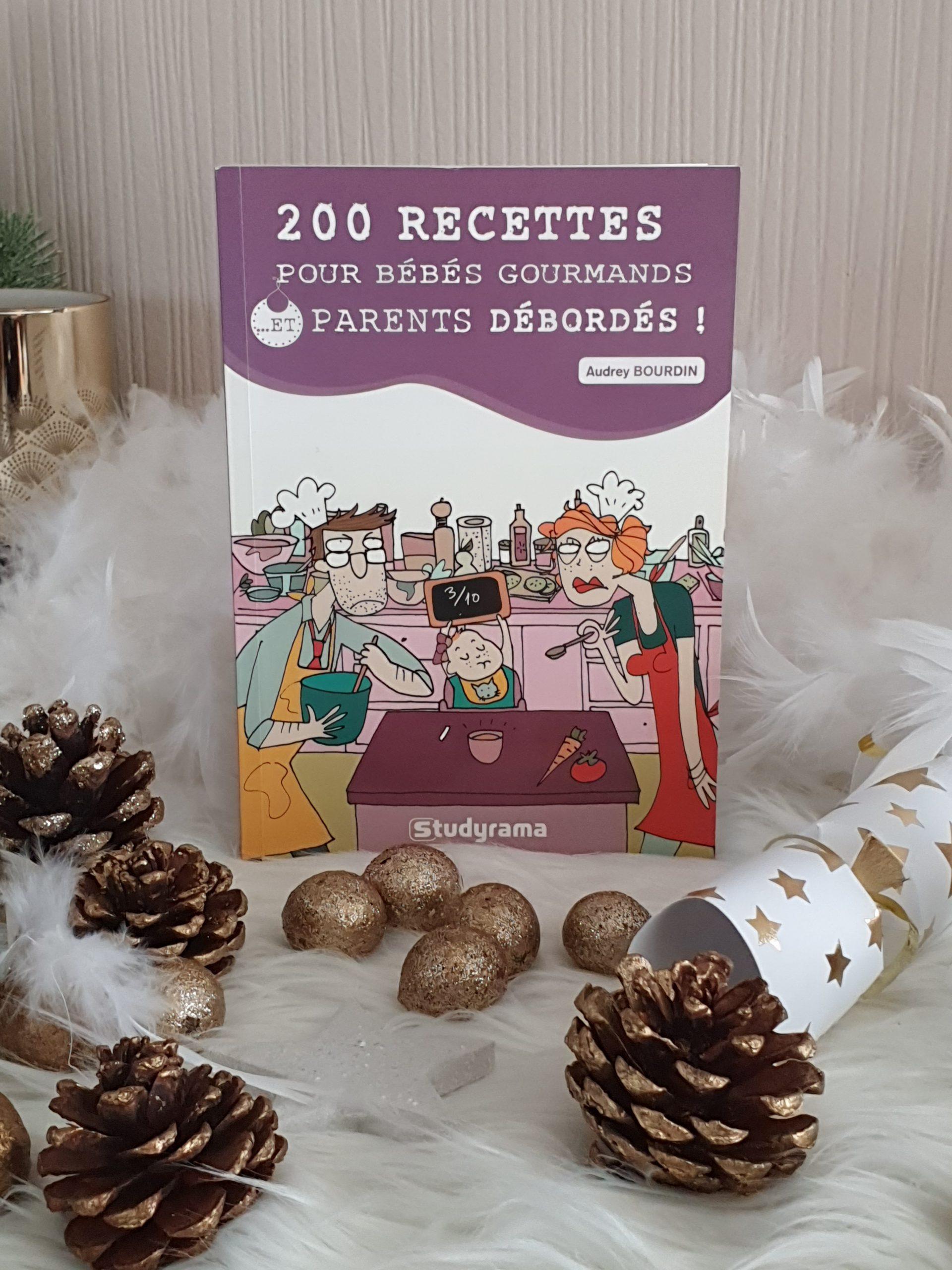 200 recettes pour bébé gourmand et parents débordés